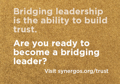 Bridging leaders build trust. Are you ready to become a bridging leader?